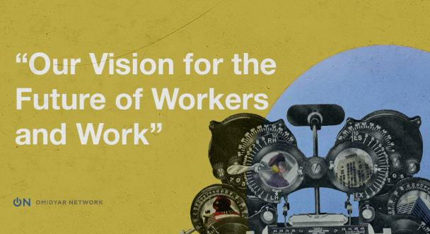 Our Vision for the Future of Workers and Work