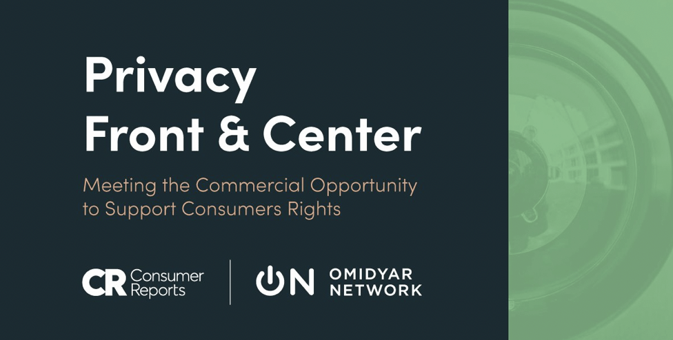 Privacy Front and Center: Meeting the Commercial Opportunity to Support Consumers Rights